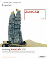 Learning AutoCAD 2010 & AutoCAD LT 2010 by Autodesk Official Training Guide