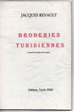 Tunisie Broderies tunisiennes de jacques Revault 1960 .