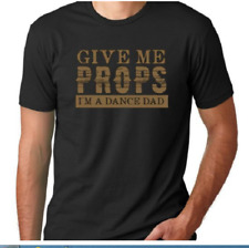 """T SHIRT """"Give Me Props I'm A Dance Dad"""" Covet Dance Clothing Men's Small"""