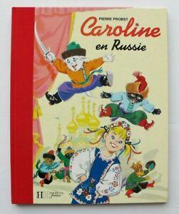 RARE 1993 DOS TOILE HACHETTE  ALBUM GRAND FORMAT CAROLINE EN RUSSIE PROBST  TTBE