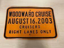 Woodward Cruise August 16 2003 Metal Enamel Sign