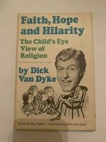 1970 Faith Hope And Hilarity by Dick Van Dyke Hardcover with Dust Jacket