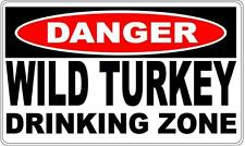 Danger Sign Wild Turkey Drinking Zone- Perfect for Bar Gift Pool Room Man Cave