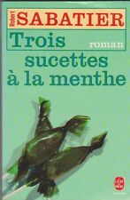 Trois sucettes à La Menthe - Robert Sabatier. Bon état. Jeunesse. 25/4