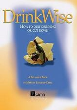 Drink Wise: How to Quit Drinking or Cut Down-ExLibrary