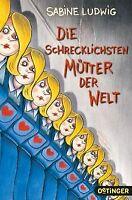 Die schrecklichsten Mütter der Welt von Ludwig, Sabine   Buch   Zustand gut