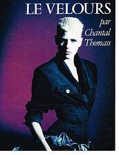 PUBLICITE ADVERTISING 044   1986   LE VELOURS  vu par  CHANTAL  THOMAS