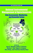 Rational Environment Management of Agrochemicals: Risk Assessment, Monitoring, a
