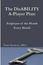 The DisABILITY a-Player Plan : Employee of the Month Every Month by Tarra...