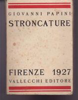 STRONCATURE  di Giovanni Papini,  1927,  Vallecchi Firenze