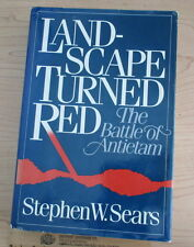 Landscape Turned Red : The Battle of Antietam by Stephen Sears (1983, Hardcover)