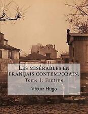 Les Misérables en Français Contemporain: Les Misérables en Français...