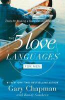The Five Love Languages for Men: Tools for Making a Good Relationship Great