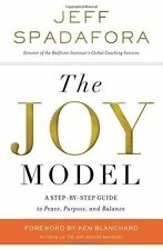 The Joy Model: A Step-by-Step Guide to Peace, Purpose, and Balance by Jeff...
