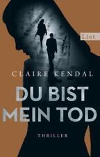 Du bist mein Tod ► Claire Kendal (2016, Taschenbuch)  ►►►UNGELESEN