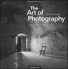 The Art of Photography: An Approach to Personal Expression by Bruce Barnbaum (Pa