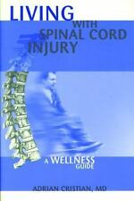 Lving with Spinal Cord Injury by Cristian, Dr. Adrian