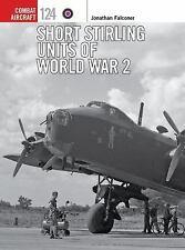 SHORT STIRLING UNITS OF WORLD WAR 2 - FALCONER, JONATHAN/ DAVEY, CHRIS (ILT) - N