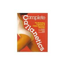 Complete Callanetics: Bestselling Collection of ... by Pinckney, Callan Hardback