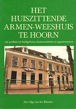 HET HUISZITTENDE ARMEN-WEESHUIS TE HOORN - Drs. Olga van der Klooster