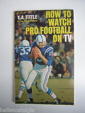 1967 How To Watch Pro FB on TV by All-Time Star QB Y.A. Tittle w/ Unitas cover
