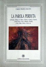 CARLO FELICE COLUCCI LA PAROLA PERDUTA BASSANI BORGES MONTALE... GUIDA 2001