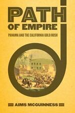 Path of Empire: Panama and the California Gold Rush (Paperback or Softback)