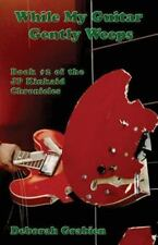While My Guitar Gently Weeps : Book #2 of the Jp Kinkaid Chronicles by...