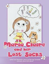 Maria Claire and her Lost Socks, Carbonell, Barroga 9781514456767 New,,