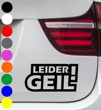 WD Autoaufkleber LEIDER GEIL ! Tuning Aufkleber Sticker Decal Sprüche BMW AUDI