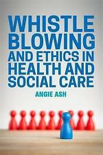 Whistleblowing and Ethics in Health and Social Care Speaking Out; Axford Nick.