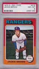 1975 OPC #316 JACKIE BROWN PSA 8 NM/MT o-pee-chee tough! Texas RANGERS