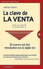 La Clave de la Venta : CÓMO HACER QUE TE COMPREN by Jeffrey Lipsius (2017,...