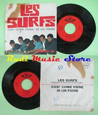 LP 45 7'' LES SURFS Cosi'come viene In un fiore 1966 italy FESTIVAL*no cd mc dvd