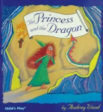 The Princess and the Dragon (Child's Play Library) by Audrey Wood | Paperback Bo