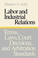 Labor and Industrial Relations: Terms, Laws, Court Decisions, and Arbitration S