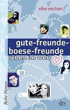 Gute-freunde-boese-freunde leben im web von Elke Reichart (2011, Taschenbuch)