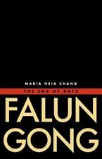 Falun Gong: The End of Days: By Chang, Maria Hsia