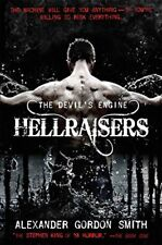 The Devils Engine: Hellraisers by Alexander Gordon Smith