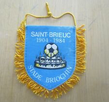 FANION  FOOTBALL SAINT BRIEUC 1904 1984 STADE BRIOCHIN