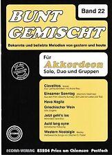 Akkordeon Noten : Bunt gemischt 22 leichte Mittelstufe - mittel m. 2. St. ad lib