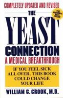 The Yeast Connection: A Medical Breakthrough by Crook, William G.
