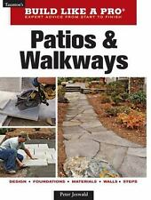 Taunton's Build Like a Pro Ser.: Patios and Walkways by Peter Jeswald .