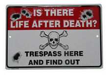 "Is There Life After Death? Trespass Find Out 8""x12"" Metal Plate Parking Sign"