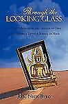 Through the Looking Glass : 11 daily meditations and insights on love a...