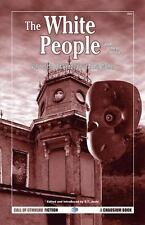 The White People and Other Stories: Vol. 2 of the Best Weird Tales of Arthur Mac