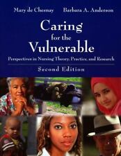 Caring for the Vulnerable : Perspectives in Nursing Theory, Practice, and...