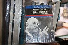 DE GAULLE CHARLES. MEMORIE DELLA SPERANZA. IL RINNOVAMENTO: 1958-1962.