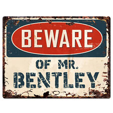 PBMR0814 Beware of MR. BENTLEY Chic TIN Sign Home Decor Funny Gift Ideas