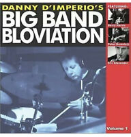 Danny D'Imperio's Big Band Bloviation Volume 1 CD